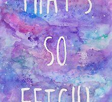 That's so fetch! by Alyshia  Eming