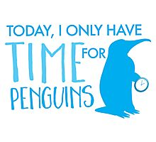 Today, I only have time for penguins Photographic Print