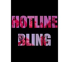 I know when that 'Hotline Bling'! Photographic Print