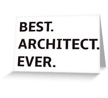Best architect ever design Greeting Card