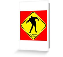 Zombies Crossing sign Greeting Card