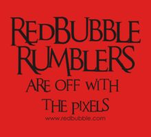 RB Rumble shirt ~ Off with the pixels (black text for red fabric) by Rosalie Dale