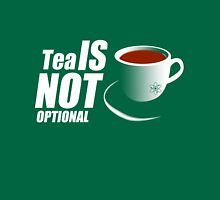 Tea - I'm sorry, it's not optional Unisex T-Shirt