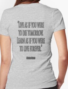 "GANDHI, ""Live as if you were to die tomorrow. Learn as if you were to live forever."" T-Shirt"