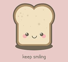 Keep Smiling Kawaii Slice of Bread by Lisa Marie Robinson