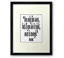 MAE WEST, 'You only live once, but if you do it right, once is enough.' Framed Print