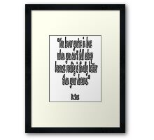 DR. SEUSS, You know you're in love when you can't fall asleep because reality is finally better than your dreams Framed Print