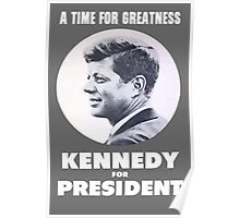 """A Time for Greatness"" - JFK 1960 Campaign - Replica Poster Poster"