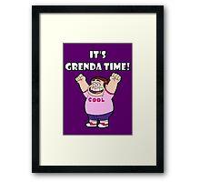"""IT""""S GRENDA TIME! Framed Print"""