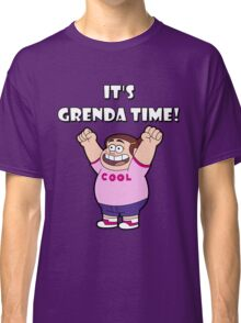 "IT""S GRENDA TIME! Classic T-Shirt"