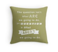 Ferris Bueller Typography | Green | What aren't we going to do quote Throw Pillow