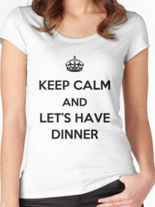 Keep Calm and Let's Have Dinner (dark text) Women's Fitted Scoop T-Shirt