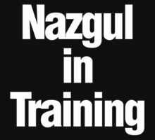 Nazgul in Training T-Shirt