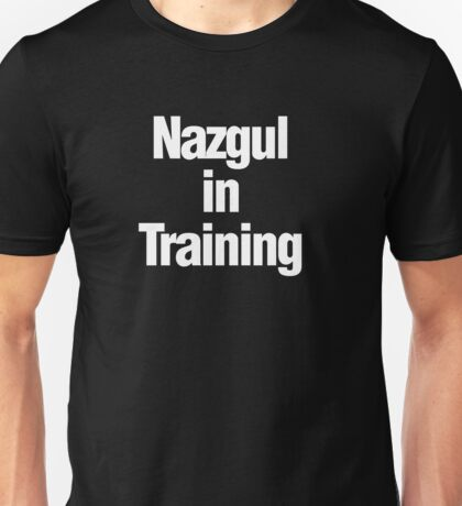 Nazgul in Training Unisex T-Shirt
