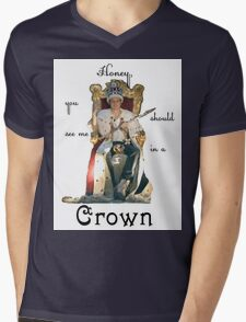 Honey, you should see me in a crown..[2] Mens V-Neck T-Shirt