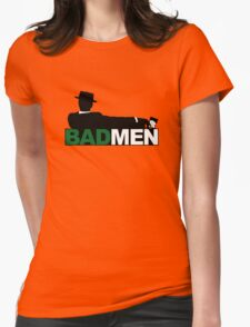 Bad Men Womens Fitted T-Shirt