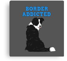 Border Addicted Canvas Print
