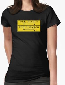Per Rialto, Per San Marco, Venice Street Sign, Italy Womens Fitted T-Shirt