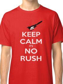 Keep Calm and No Rush Classic T-Shirt