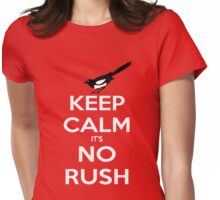 Keep Calm and No Rush Womens Fitted T-Shirt