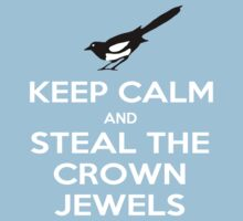 Keep Calm and Steal the Crown Jewels by cumberqueen