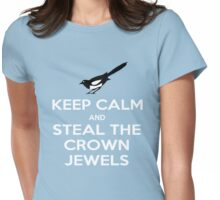 Keep Calm and Steal the Crown Jewels Womens Fitted T-Shirt