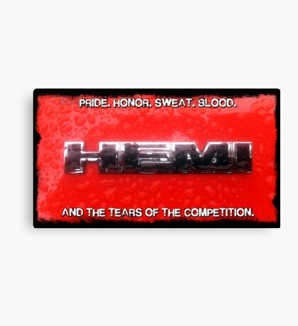HEMI - Pride, Honor, Blood, Sweat and Tears Canvas Print
