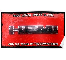 HEMI - Pride, Honor, Blood, Sweat and Tears Poster