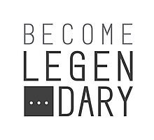 Be a legend ! Photographic Print