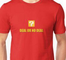 Deal or no deal Unisex T-Shirt