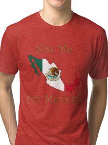 Kiss Me I'm Mexican Tri-blend T-Shirt