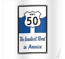 Highway 50, The Loneliest Road in America Poster