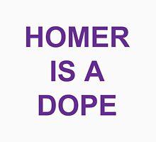 HOMER IS A DOPE Unisex T-Shirt