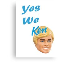 Yes We Ken Canvas Print