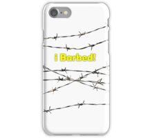 i Barbed! iPhone Case/Skin