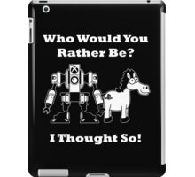 Who Would You Rather Be? iPad Case/Skin