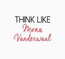 Think like Mona Vanderwaal T-Shirt