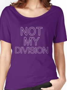 Not My Division (White) Women's Relaxed Fit T-Shirt