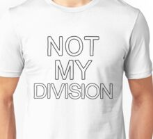 Not My Division (Black) Unisex T-Shirt