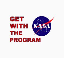 NASA: Get With The Program! Unisex T-Shirt