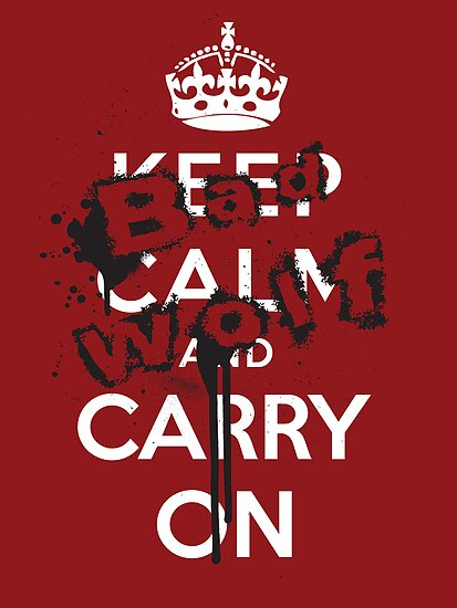 Keep Calm and Carry On - Bad Wolf by Jarrod Kamelski