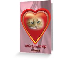 Would You Be My Valentine Greeting Card