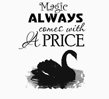 Magic Always Comes With A Price. Dark Swan. Unisex T-Shirt