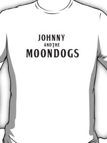 Johnny And The Moondogs T-Shirt