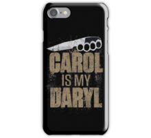 Carol Is My Daryl iPhone Case/Skin