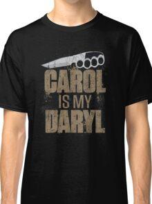 Carol Is My Daryl Classic T-Shirt