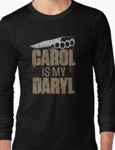 Carol Is My Daryl Long Sleeve T-Shirt