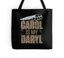 Carol Is My Daryl Tote Bag
