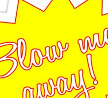 Kalgon, blow me away! Sticker