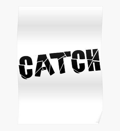 Catch Black Poster